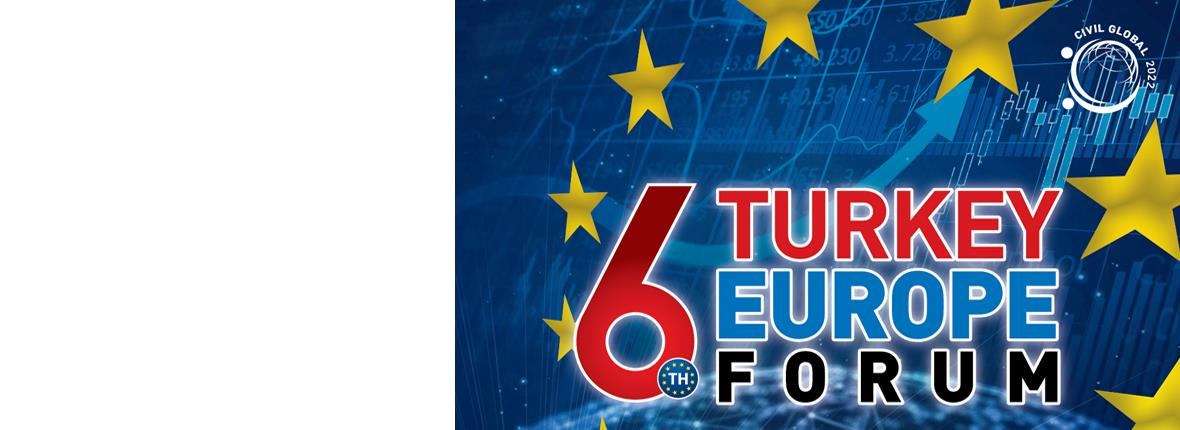 6th Turkey - Europe Forum