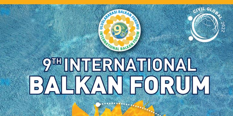 "9TH International Balkan Forum  |  ""Future of the Balkans Economy and Turkey""  