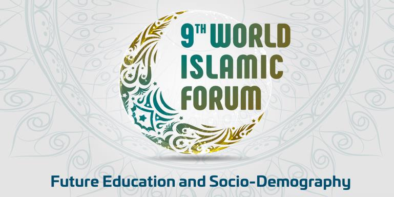 "9th World Islamic Forum  |  ""Future Education and Socio-Demography"""