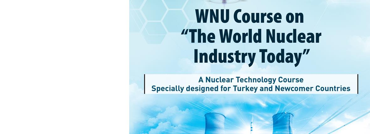 "WNU short course on  ""The World Nuclear Industry Today"""