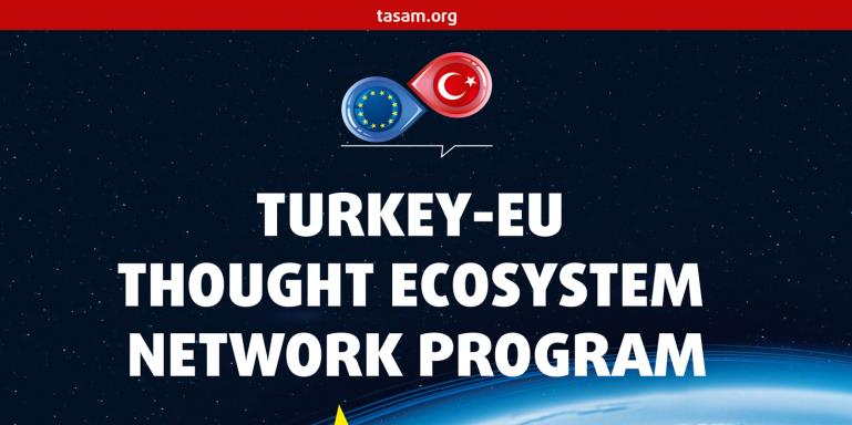 "Turkey - EU Thought Ecosystem Network Program  |  ""New World, New Europe and Turkey"""