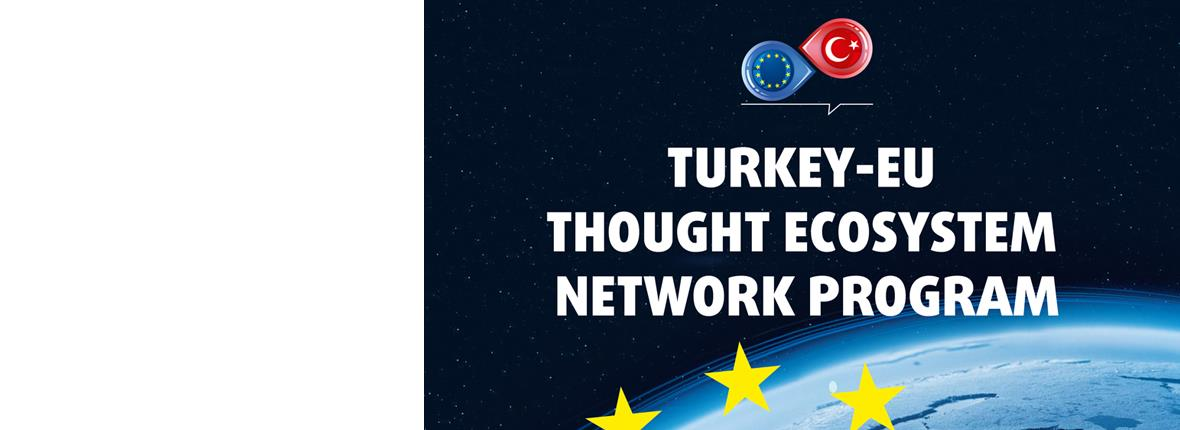 """Turkey - EU Thought Ecosystem Network Program"""