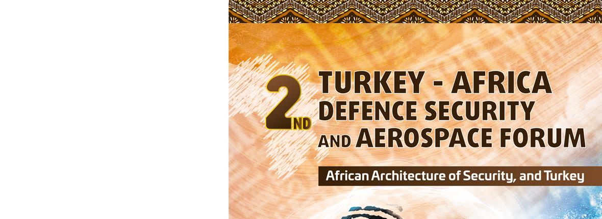 2nd Turkey - Africa Defence Security and Space Forum