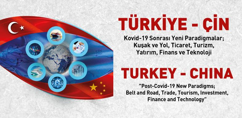 Turkey - China Post-Covid-19 New Paradigms; (REPORT)