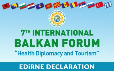 7th International Balkan Forum Edirne Declaration